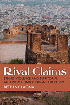 Cover image for Rival Claims: Ethnic Violence and Territorial Autonomy under Indian Federalism