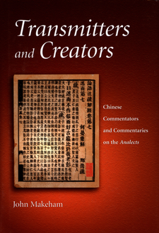 Cover image for Transmitters and creators: Chinese commentators and commentaries on the analects