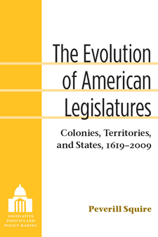 Cover image for The Evolution of American Legislatures: Colonies, Territories, and States, 1619-2009