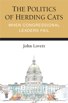 Cover image for The Politics of Herding Cats: When Congressional Leaders Fail