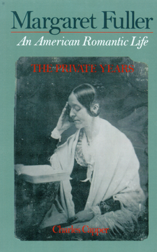 Cover image for Margaret Fuller: an American romantic life, Vol. 1
