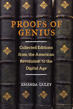 Cover image for Proofs of Genius: Collected Editions from the American Revolution to the Digital Age