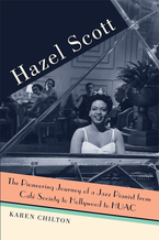 Cover image for Hazel Scott: The Pioneering Journey of a Jazz Pianist, from Cafe Society to Hollywood to HUAC
