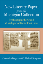 Cover image for New Literary Papyri from the Michigan Collection: Mythographic Lyric and a Catalogue of Poetic First Lines