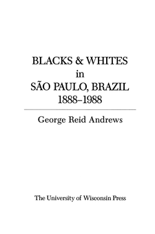 Cover image for Blacks and Whites in São Paulo, Brazil 1888–1988