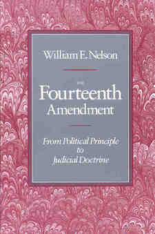 Cover image for The Fourteenth Amendment: from political principle to judicial doctrine