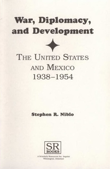 Cover image for War, diplomacy, and development: the United States and Mexico, 1938-1954