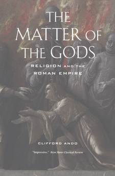 Cover for The matter of the gods: religion and the Roman Empire