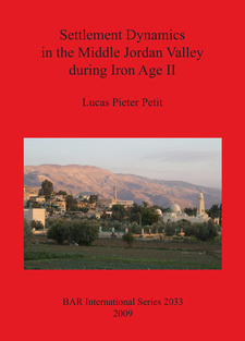 Cover image for Settlement Dynamics in the Middle Jordan Valley during Iron Age II