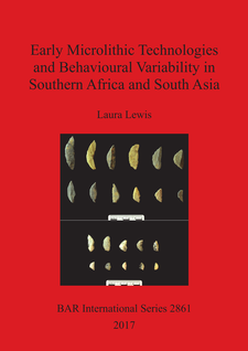 Cover image for Early Microlithic Technologies and Behavioural Variability in Southern Africa and South Asia