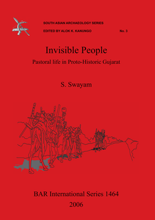 Cover image for Invisible People: Pastoral life in Proto-Historic Gujarat