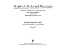 Cover image for People of the sacred mountain: a history of the northern Cheyenne chiefs and warrior societies, 1830-1879 : with an epilogue, 1969-1974, Vol. 2