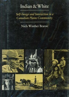 Cover image for Indian & white: self-image and interaction in a Canadian Plains community
