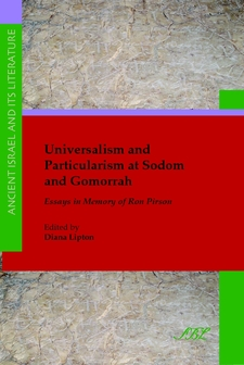 Cover image for Universalism and particularism at Sodom and Gomorrah: essays in memory of Ron Pirson