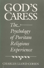 Cover image for God's caress: the psychology of Puritan religious experience