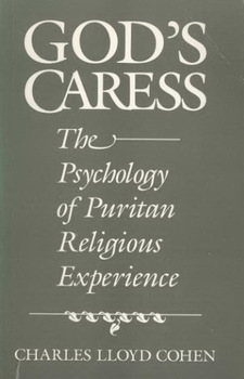 Cover for God's caress: the psychology of Puritan religious experience