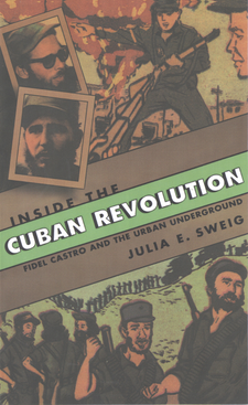 Cover image for Inside the Cuban Revolution: Fidel Castro and the urban underground