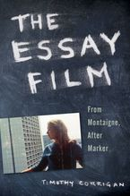 Cover image for The essay film: from Montaigne, after Marker