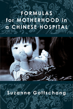Cover image for Formulas for Motherhood in a Chinese Hospital