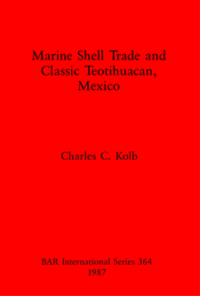 Cover image for Marine Shell Trade and Classic Teotihuacan, Mexico