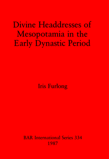 Cover image for Divine Headdresses of Mesopotamia in the Early Dynastic Period