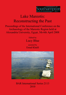Cover image for Lake Mareotis: Reconstructing the Past: Proceedings of the International Conference on the Archaeology of the Mareotic Region held at Alexandria University, Egypt, 5th-6th April 2008