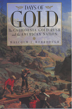 Cover image for Days of gold: the California Gold Rush and the American nation