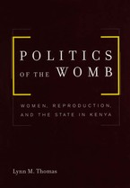 Cover image for Politics of the womb: women, reproduction, and the state in Kenya