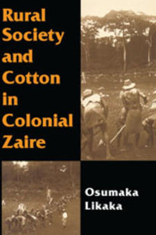 Cover image for Rural society and cotton in colonial Zaire