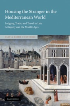 Cover image for Housing the stranger in the Mediterranean world: lodging, trade, and travel in late antiquity and the Middle Ages