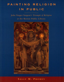 Cover image for Painting religion in public: John Singer Sargent's Triumph of religion at the Boston Public Library