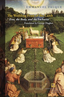 Cover image for The wedding feast of the Lamb: eros, the body, and the Eucharist