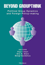 Cover image for Beyond Groupthink: Political Group Dynamics and Foreign Policy-making