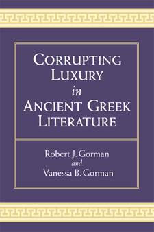 Cover image for Corrupting Luxury in Ancient Greek Literature