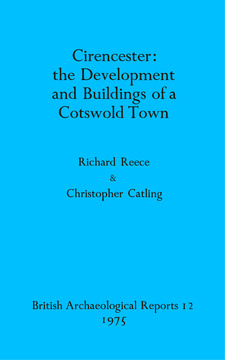 Cover image for Cirencester: the Development and Buildings of a Cotswold Town