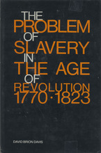 Cover image for The problem of slavery in the age of Revolution, 1770-1823