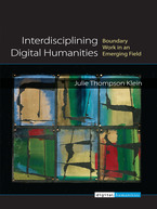 Cover image for Interdisciplining Digital Humanities: Boundary Work in an Emerging Field