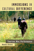 Cover image for Immersions in Cultural Difference: Tourism, War, Performance