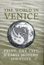 Cover image for The world in Venice: print, the city and early modern identity