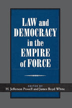 Cover image for Law and Democracy in the Empire of Force