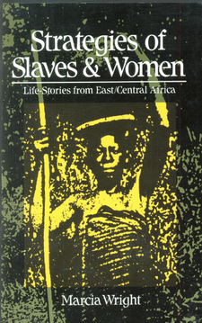 Cover image for Strategies of slaves & women: life-stories from East/Central Africa