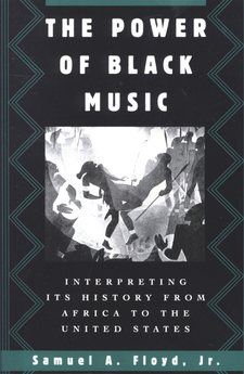 Cover image for The power of Black music: interpreting its history from Africa to the United States