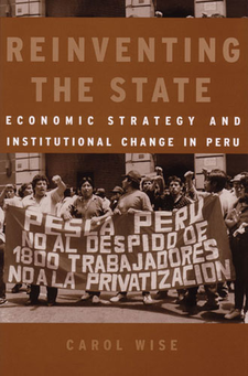 Cover image for Reinventing the State: Economic Strategy and Institutional Change in Peru