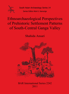 Cover image for Ethnoarchaeological Perspectives of Prehistoric Settlement Patterns of South-Central Ganga Valley
