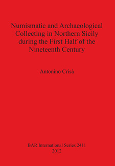 Cover image for Numismatic and Archaeological Collecting in Northern Sicily during the First Half of the Nineteenth Century