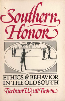 Cover image for Southern honor: ethics and behavior in the old South