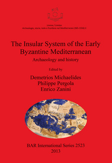 Cover image for The Insular System of the Early Byzantine Mediterranean: Archaeology and history