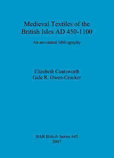 Cover image for Medieval Textiles of the British Isles AD 450-1100: An annotated bibliography