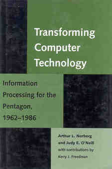 Cover image for Transforming computer technology: information processing for the Pentagon, 1962-1986