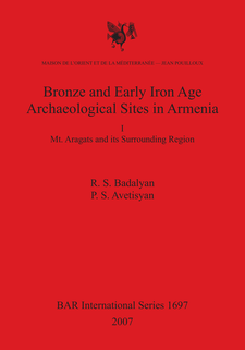 Cover image for Bronze and Early Iron Age Archaeological Sites in Armenia I: Mt. Aragats and its Surrounding Region